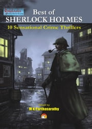Best of Sherlock Holmes - 10 Sensational Crime Thrillers ebook by M.K.PARTHASARATHY