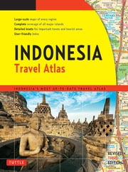 Indonesia Travel Atlas Third Edition - Indonesia's Most Up-to-date Travel Atlas ebook by