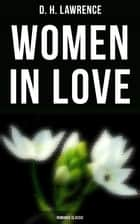 Women in Love (Romance Classic) ebook by D. H. Lawrence