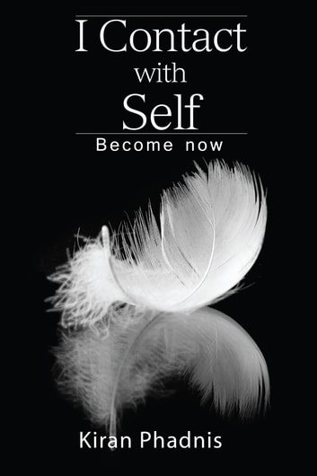 I Contact with Self - Become now ebook by Kiran Phadnis