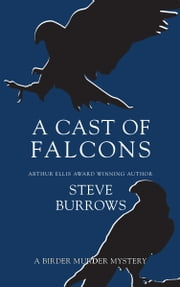 A Cast of Falcons - A Birder Murder Mystery ebook by Steve Burrows