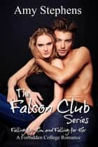 The Falcon Club Series Duet: Falling for Him and Falling for Her - The Falcon Club ebook by Amy Stephens