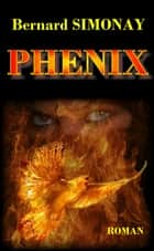 Phénix eBook par Bernard SIMONAY