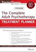 The Complete Adult Psychotherapy Treatment Planner ebook by Arthur E. Jongsma Jr.,L. Mark Peterson,Timothy J. Bruce