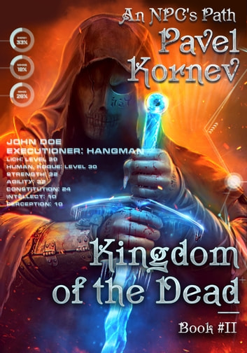 Kingdom of the Dead - (An NPC's Path Book #2) LitRPG Series ebook by Pavel Kornev
