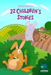 22 Children's Stories ebook by Errikos Kalyvas