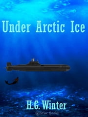 Under Artic Ice ebook by Winter, HG