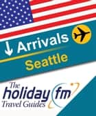 Seattle ebook by Holiday FM
