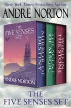 The Five Senses Set - Mirror of Destiny, The Scent of Magic, and Wind in the Stone ekitaplar by Andre Norton