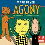 Agony ebook by Mark Beyer, Colson Whitehead
