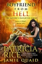 Boyfriend From Hell - Saturn's Daughters Book 1 ebook by Patricia Rice