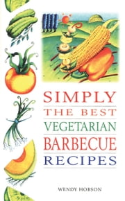 Simply the Best Veg. BBQ Recipes ebook by Hobson Wendy