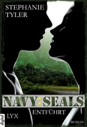 Navy SEALS - Entführt eBook by Stephanie Tyler, Juliane Korelski