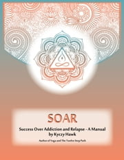 SOAR: Teaching Yoga to Those in Recovery ebook by Kyczy Hawk
