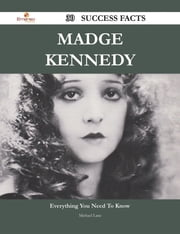 Madge Kennedy 30 Success Facts - Everything you need to know about Madge Kennedy ebook by Michael Lane