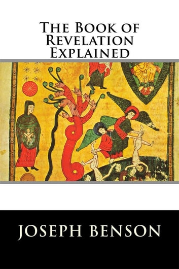 The Book of Revelation Explained ebook by Joseph Benson