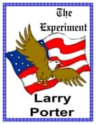 The Experiment ebook by Larry Porter