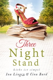 Three Night Stand - Liebe ist simpel ebook by Ina Linger, Cina Bard