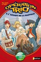 A l'assaut de la Bastille - Opération Trio ebook by Marc Cantin, Isabel