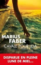 Cavale pour Leia ebook by Marius Faber