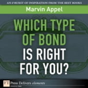 Which Type of Bond Is Right for You? ebook by Marvin Appel