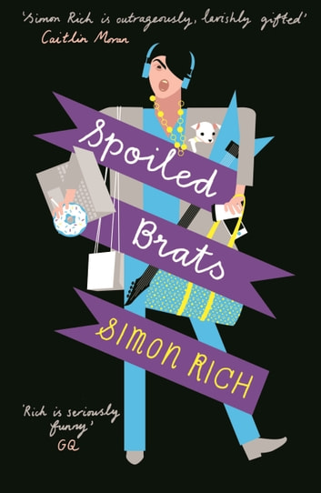 Spoiled Brats ebook by Simon Rich