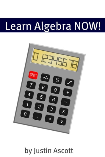 Learn College Algebra NOW! (NOW Series) Share your own customer images Learn College Algebra NOW! ebook by Minute Help Guides
