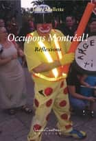 Occupons Montréal ! ebook by John Mallette