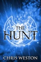 The Hunt ebook by Chris Weston
