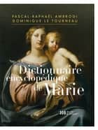 Dictionnaire encyclopédique de Marie ebook by Philippe Barbarin, Pascal-Raphaël Ambrogi, Mgr Dominique Le Tourneau