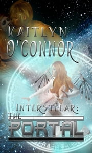 Interstellar: The Portal ebook by Kaitlyn O'Connor