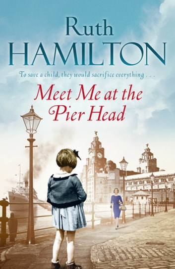 Meet Me at the Pier Head ebook by Ruth Hamilton