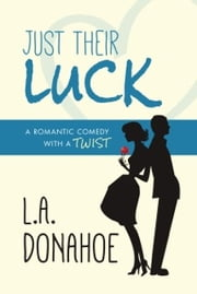 Just Their Luck ebook by L.A. Donahoe