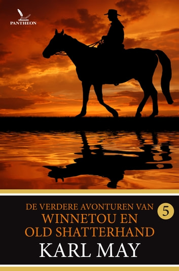 De verdere avonturen van Winnetou en Old Shatterhand deel 5 ebook by Karl May