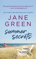 Summer Secrets - A Novel ebook by Jane Green