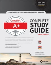 CompTIA A+ Complete Study Guide - Exams 220-901 and 220-902 ebook by Quentin Docter,Emmett Dulaney,Toby Skandier