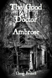 The Good Doctor Ambrose ebook by Doug Brunell