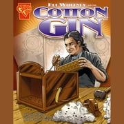 Eli Whitney and the Cotton Gin audiobook by Jessica Gunderson