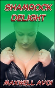 Shamrock Delight ebook by Maxwell Avoi