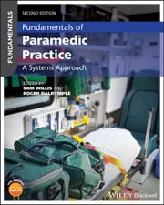 Fundamentals of Paramedic Practice - A Systems Approach ebook by Sam Willis, Roger Dalrymple