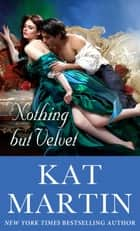 Nothing But Velvet ebook by Kat Martin