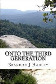 Onto The Third Generation ebook by Brandon Hadley
