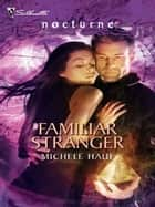 Familiar Stranger ebook by Michele Hauf