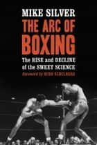 The Arc of Boxing ebook by Mike Silver
