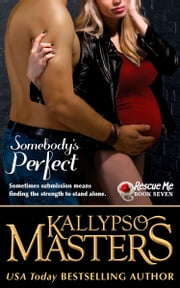 Somebody's Perfect ebook by Kallypso Masters