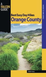 Best Easy Day Hikes Orange County ebook by Randy Vogel