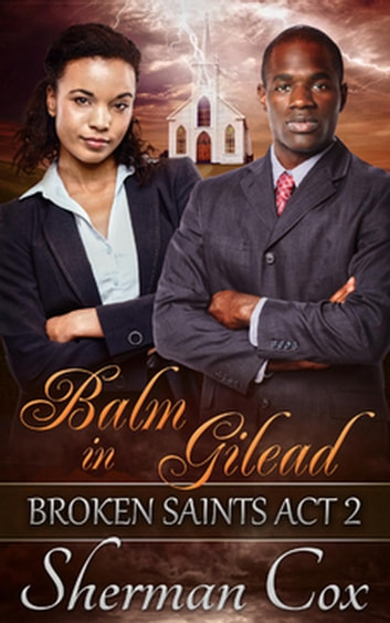 Balm in Gilead - Broken Saints, #2 ebook by Sherman Cox