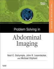 Problem Solving in Abdominal Imaging E-Book ebook by Neal C. Dalrymple, MD, John R. Leyendecker,...