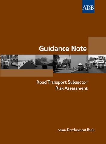 Guidance Note: Road Transport Subsector Risk Assessment ebook by Asian Development Bank