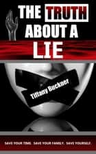 The Truth About a Lie ebook by Tiffany Buckner
